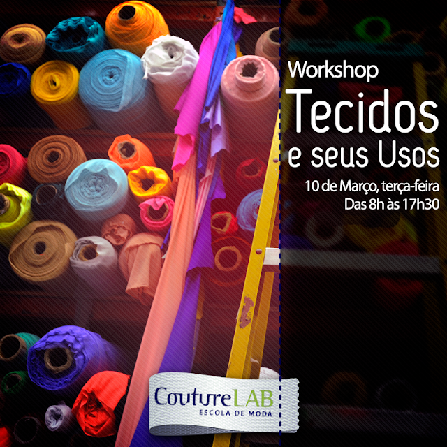 Workshop Tecidos e Seus Usos - CoutureLab