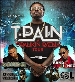T Pain #DrankinPatnaTour presented by Moskato Life