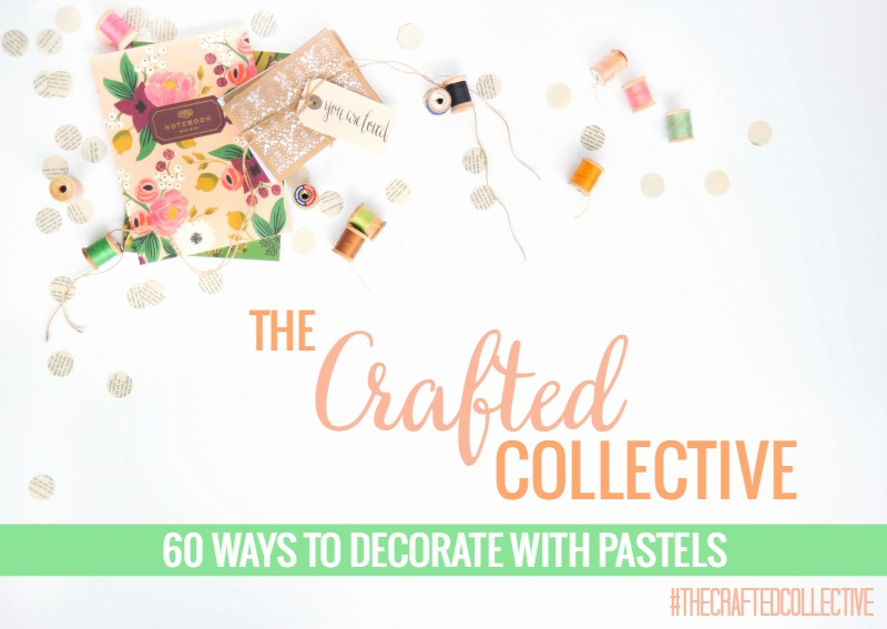The Crafted Collective: 60 Ways to Decorate with Pastels pitterandglink.com