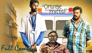 Orange Mittai Full Comedy