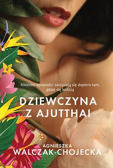 """Nowa odsłona """"Dziewczyny z Ajutthai"""" Agnieszki Walczak-Chojeckiej już 9 września!"""
