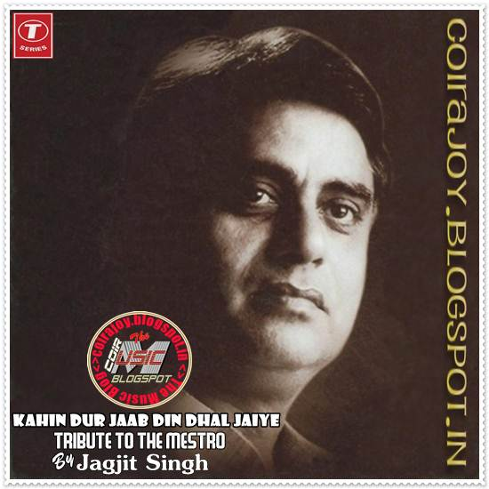 Coir: Jagjit Singh - TRIBUTE TO THE MESTRO - Hindi Film Song's