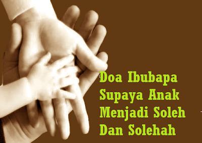 Doa Ibubapa Supaya Anak Menjadi Soleh Dan Solehah