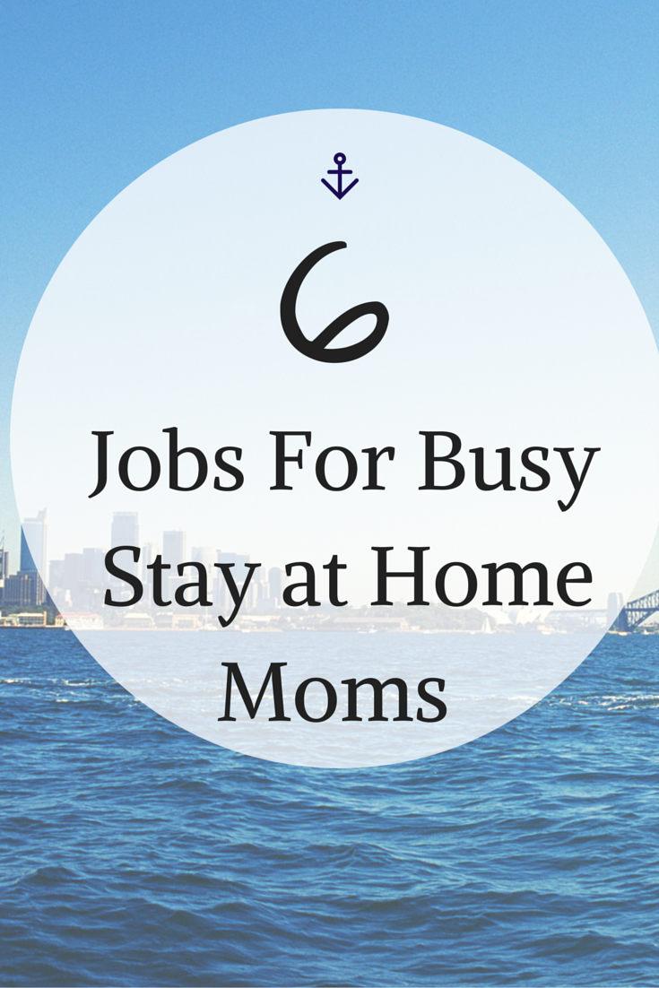 6 Jobs For Busy Stay at Home Moms - Grace-Filled Homemaking