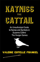Katniss the Cattail: An Unauthorized Guide to Names and Symbols in Suzanne Collins' The Hunger Games by Valerie Frankel book cover