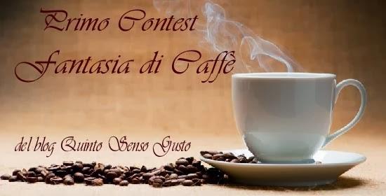 """Partecipo al contest """"Fantasia di caffè"""""""