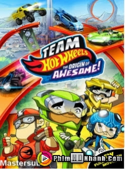 Đội Đua Bất Bại - Team Hot Wheels : The Origin Of Awesome