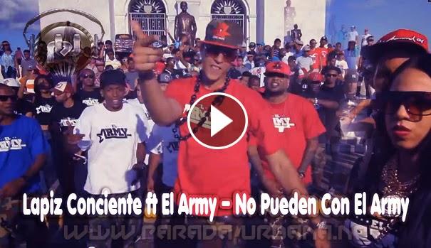 VIDEO RAP - ESTRENO – Lapiz Conciente ft El Army – No Pueden Con El Army (Video Oficial)