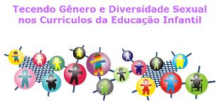 Projeto Tecendo Gênero e Diversidade Sexual nos Currículos da Educação Infantil