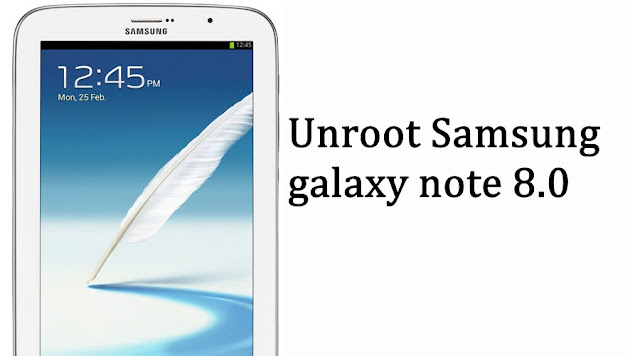 Flash stock firmware on galaxy note 8.0 Gt-N5110 and unroot