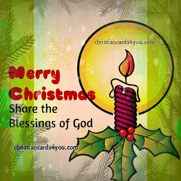 Christmas celebration, free christmas card for friends and family with nice quotes and good wishes by Mery Bracho.