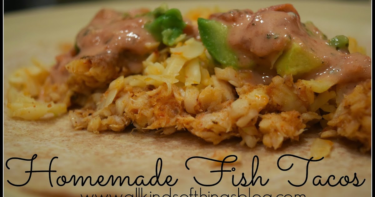 All kinds of things homemade fish tacos for Pioneer woman fish tacos