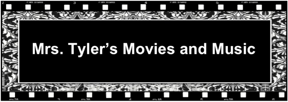 Mrs. Tyler's Movies and Music