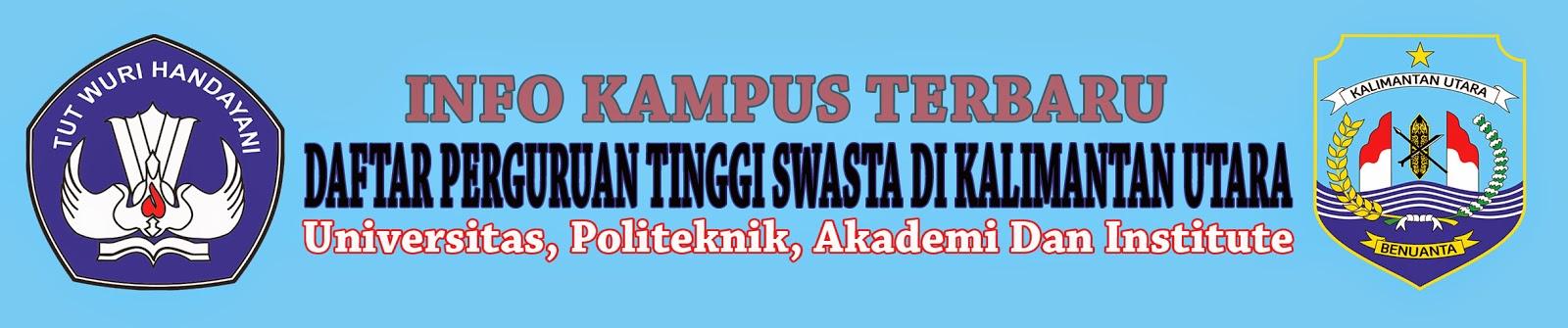 Daftar Nama-Nama Perguruan Tinggi Swasta Di Kalimantan Utara