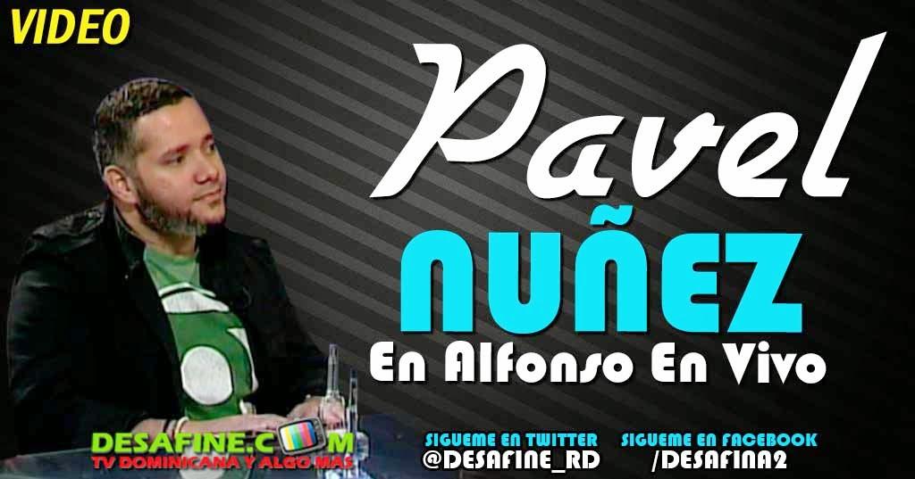 http://www.desafine.net/2014/08/pavel-nunez-en-alfonso-en-vivo.html