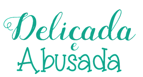 Delicada e Abusada// OFFICIAL