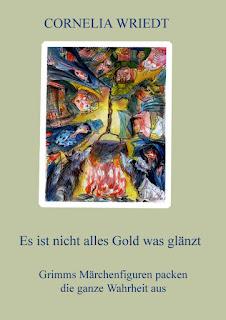 http://www.amazon.de/nicht-alles-Gold-gl%C3%A4nzt-M%C3%A4rchenfiguren-ebook/dp/B00YFRC4WG/ref=sr_1_10?ie=UTF8&qid=1445073693&sr=8-10&keywords=Cornelia+Wriedt