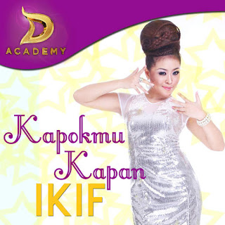 Ikif D'Academy - Kapokmu Kapan