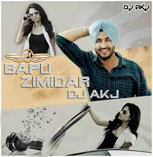 Bapu-Zimidar-Jassi-Gill-Punjabi-Dj-Akj-Remix-download-indiandjremix