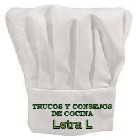 Trucos y Consejos de Cocina. Letra L.