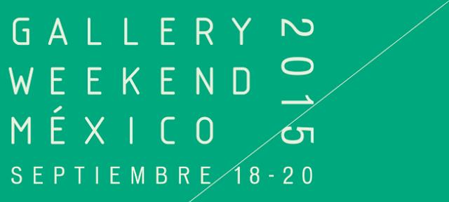 Gallery Weekend México 2015 con lo mejor de las galerías en la Ciudad de México