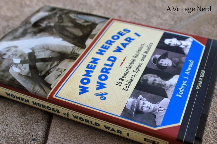 A Vintage Nerd, Vintage Blog, Women Heroes of World War I, Women Heroes of War, Vintage Lifestyle Blog