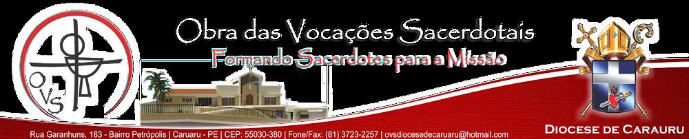 *** OVS - Obra das Vocações Sacerdotais - Diocese de Caruaru ***