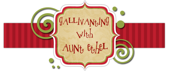 Gallivanting with Aunt Ethel