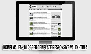 Kompi Males - Blogger Template Responsive Dan Valid HTML5