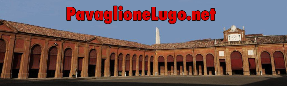 PavaglioneLugo.net - La Romagna Estense on-line