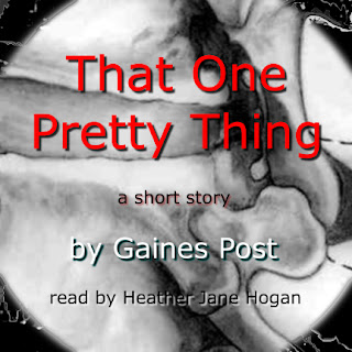 That One Pretty Thing by Gaines Post. Cover art by Patricia Post and Gaines Post.
