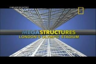 NatGeo – O Estádio Olímpico de Londres