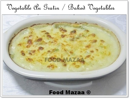 Shobha's Food Mazaa: VEGETABLE AU GRATIN / BAKED VEGETABLES