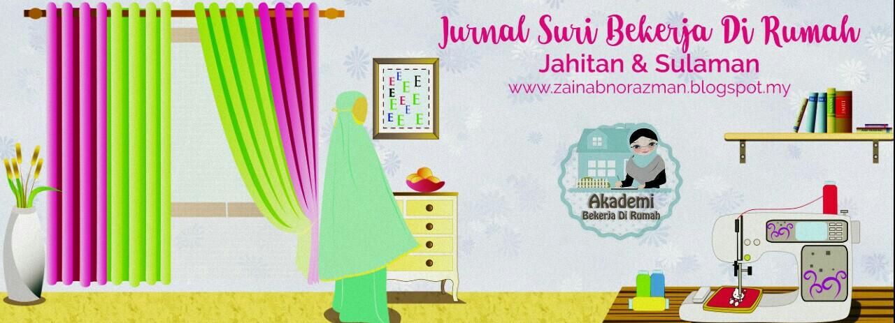 Jurnal Suri Bekerja Di Rumah - Jahitan Dan Sulaman