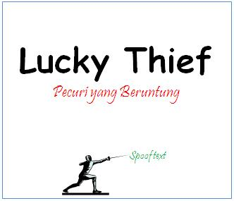 "Spoof text: Contoh + Generic Structure & Arti ""Lucky Thief"""