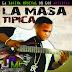La Masa Tipica - Dos Temas Nuevos 2012 by JPM.com
