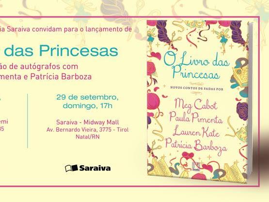 Eventos de O Livro das Princesas da Galera Record com Paula Pimenta e Patrícia Barboza em Fortaleza e Natal