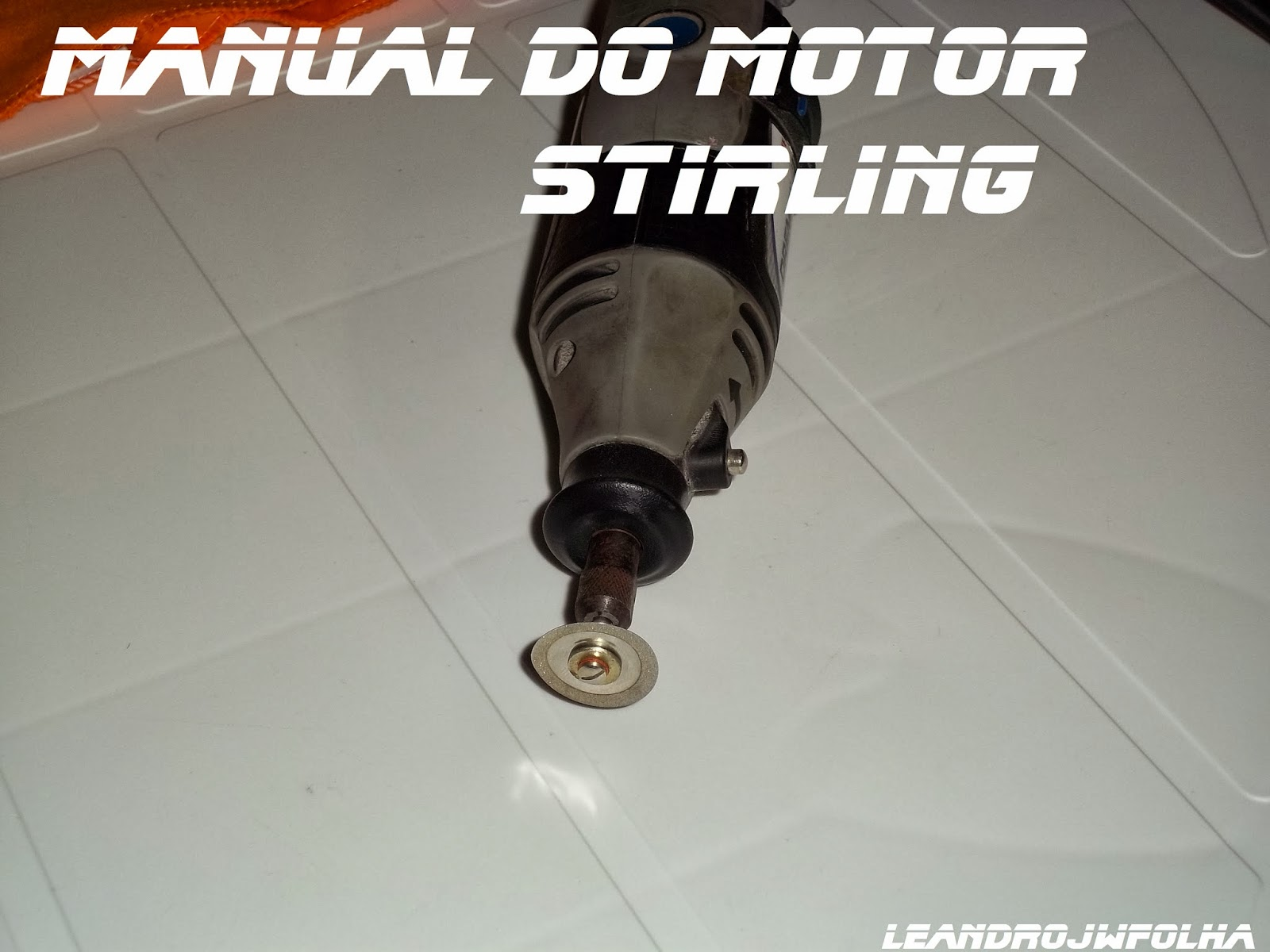 Manual do motor Stirling, mini retífica (Dremel)