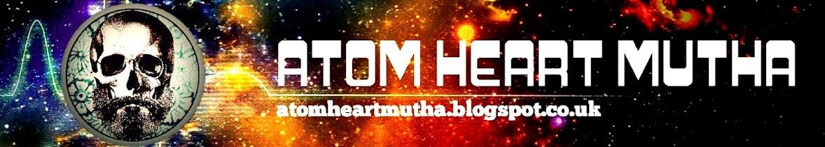Atom Heart Mutha.