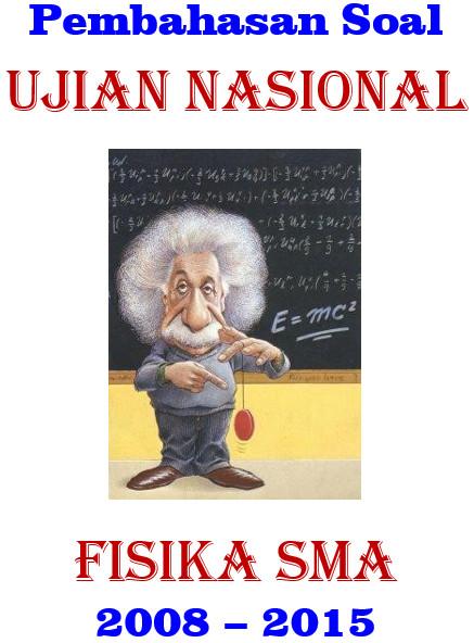 Pembahasan Soal Un Fisika Sma 2008 2015 Belajar Fisika Cara Smart