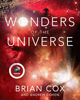 WONDERS OF THE UNIVERSE by Dr. Brian Cox