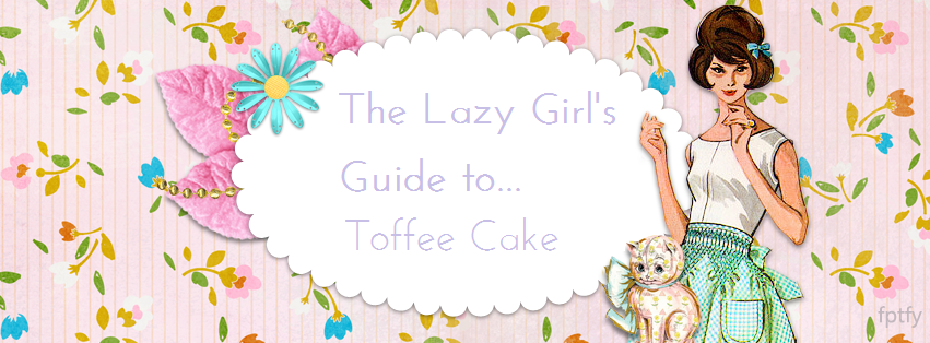 The Lazy Girl's Guide to Toffee Cake