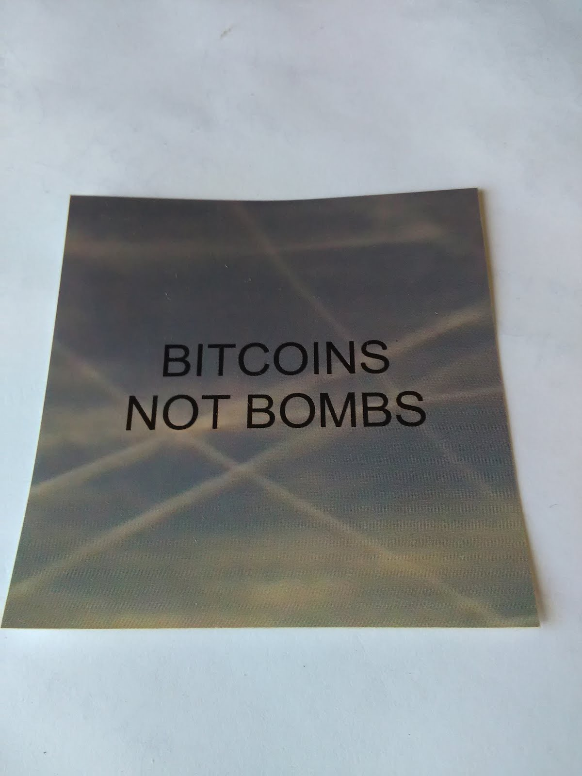 BITCOINS NOT BOMBS