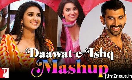 Daawat-e-Ishq (2014) Mashup feat,  Aditya Roy Kapur, Parineeti Chopra