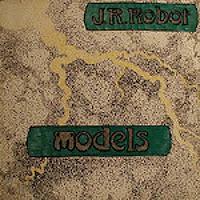 """Models - J.R.Robot (Vinyl,12\"""",33 ⅓ RPM) (1984)"""