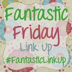 Fantastic Friday Link Up