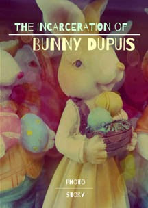 The Incarceration of Bunny Dupuis