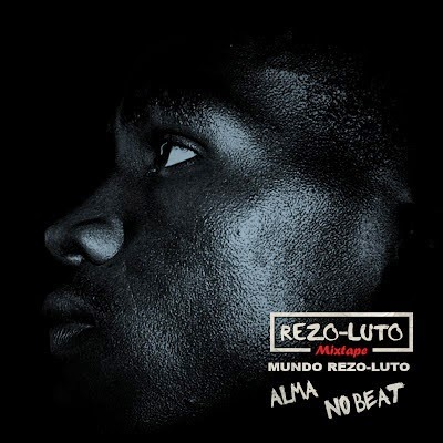Rezo-Luto Mixtape Alma No Beat