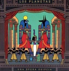 LOS PLANETAS - Una opera egipcia Los mejores discos del 2010