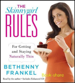 The Skinnygirl Rules For Getting and Staying Naturally Thin (Audiobook)